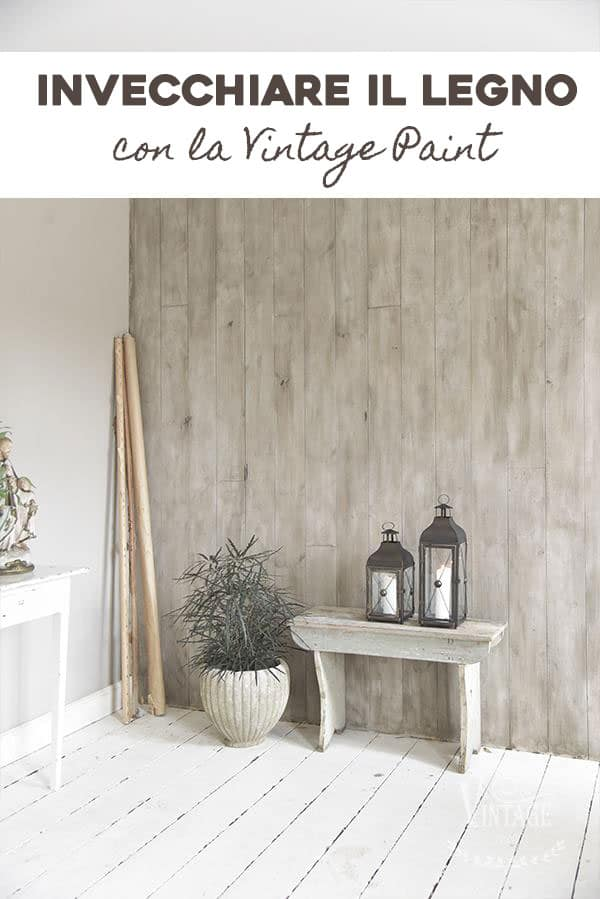 invecchiare il legno grezzo con la vintage chalk paint